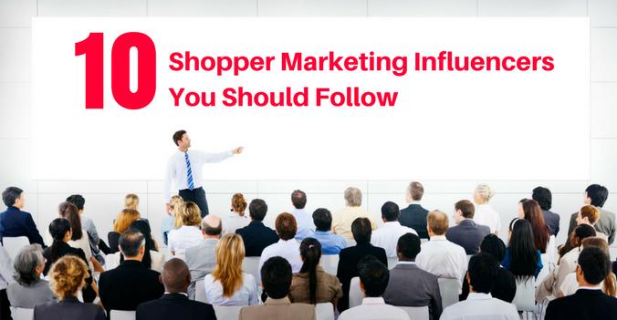 10 Shopper Marketing Influencers You Should Follow.png