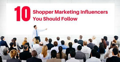 10 Shopper Marketing Influencers You Should Follow.png