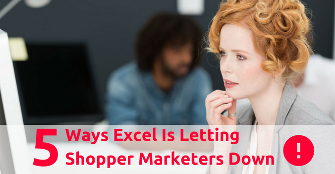 5 Ways Excel is Letting Your Shopper Marketing Team Down.png