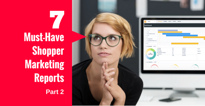 7 Must Have Shopper Marketing Reports Part 2.png