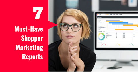 7 Must Have Shopper Marketing Reports