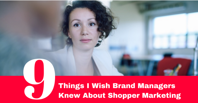 9 things I wish Brand Managers Knew About Shopper Marketing (1).png