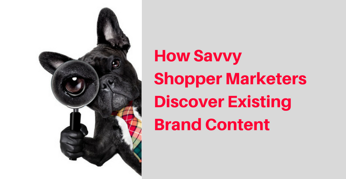 How savvy shopper marketers discover existing brand content.png