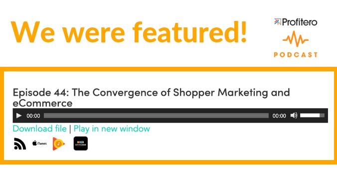Profitero Podcast Convergence of Shopper Marketing and E-Commerce