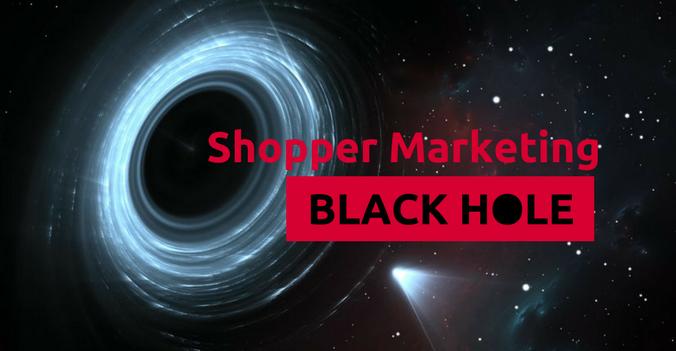 Shopper Marketing Black Hole.png