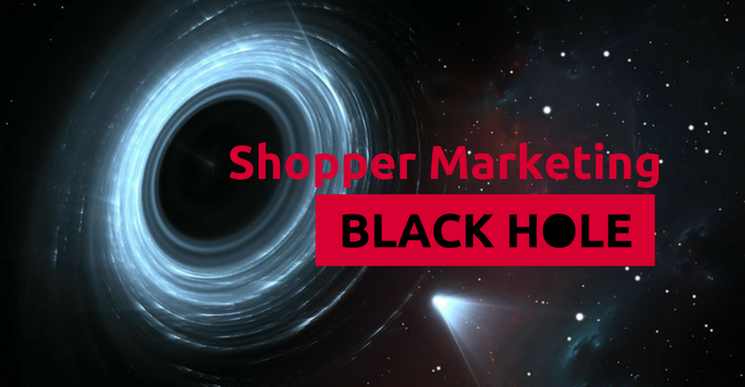 Shopper Marketing Black Hole.png