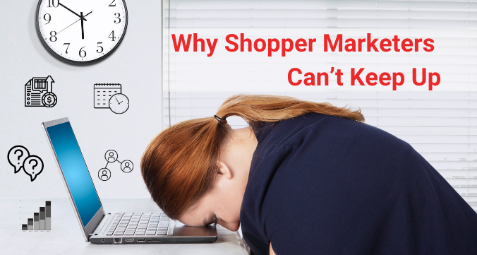 """It's All in my head"" - Why Shopper Marketers Can't Keep Up"