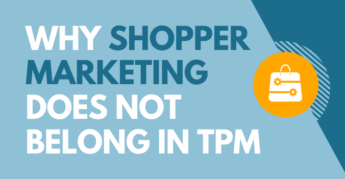 Why Shopper Marketing Does Not Belong In TPM